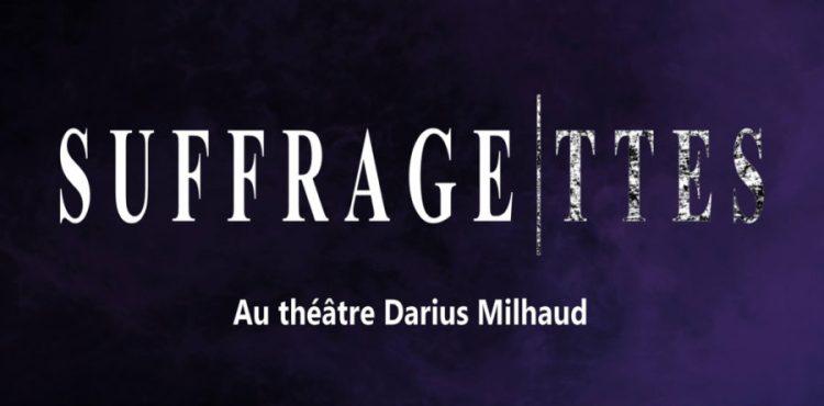 suffragettes-musical-avenue-théâtre-Darius-milhaud-900x444